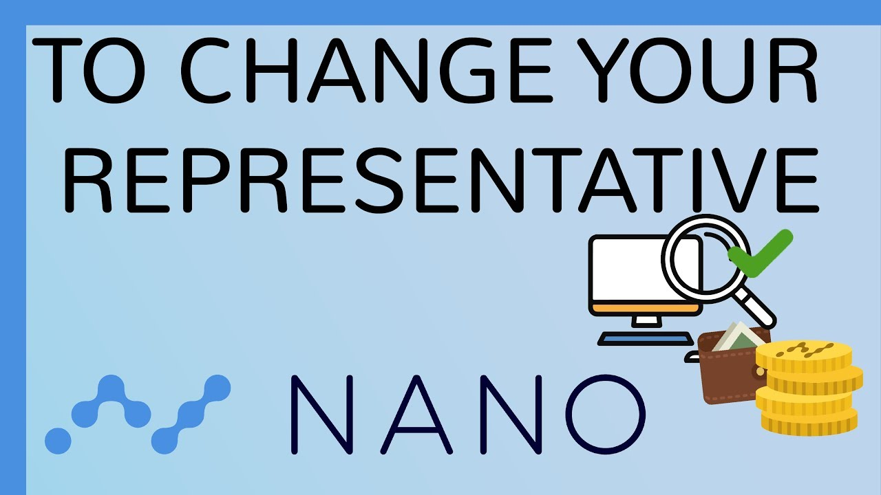 Nano - To change your Representative by Nouts channel